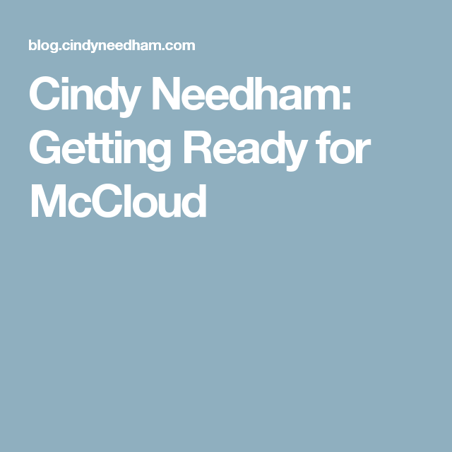 Cindy Needham: Getting Ready for McCloud