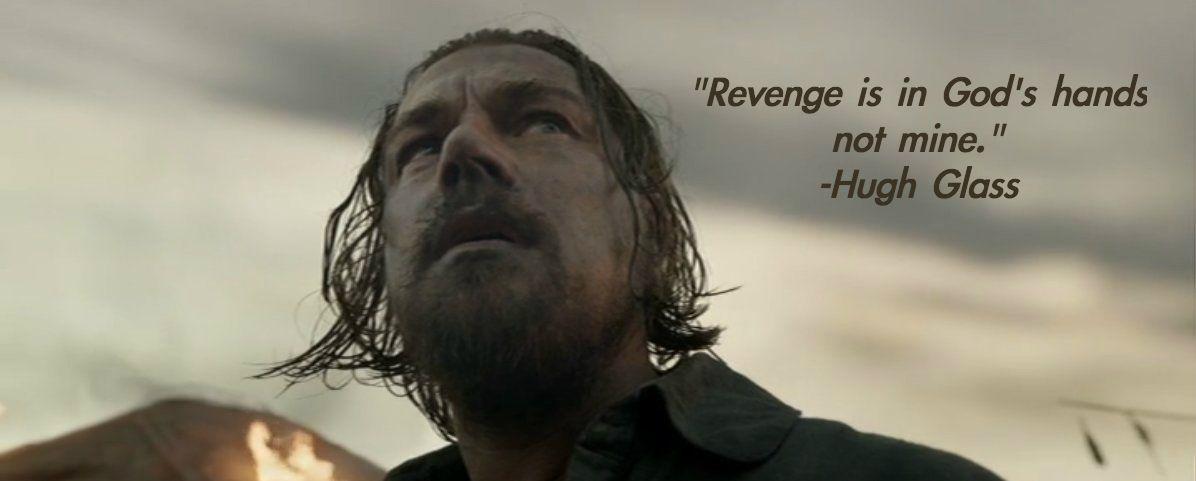 The Revenant Movie Quote Revenge Is In God S Hands Not Mine Hugh Glass Leonardodicaprio Movie Quotes The Revenant Quotes The Revenant Movie