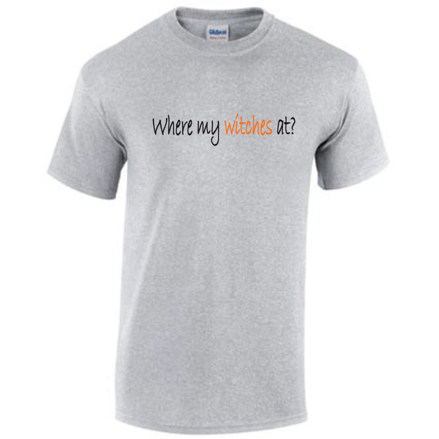 dca29c229872e Funny Shirt. Where my witches at? Halloween tee. Witch tee. Humorous ...