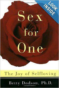 Sex For One The Joy Of Selfloving Betty Dodson Art Brilliant