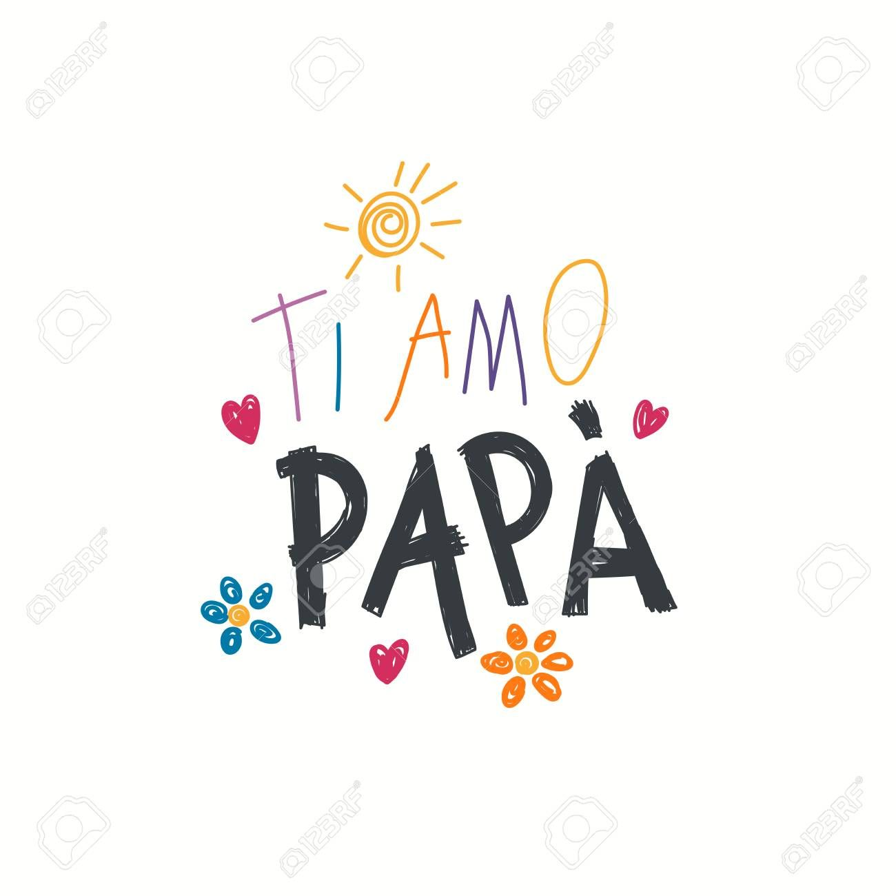 Hand Written Lettering Quote Love You Dad In Italian Ti Amo Papa