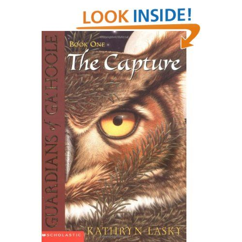 Amazon.com: The Capture (Guardians of Ga'hoole, Book 1) (9780439405577): Kathryn Lasky: Books