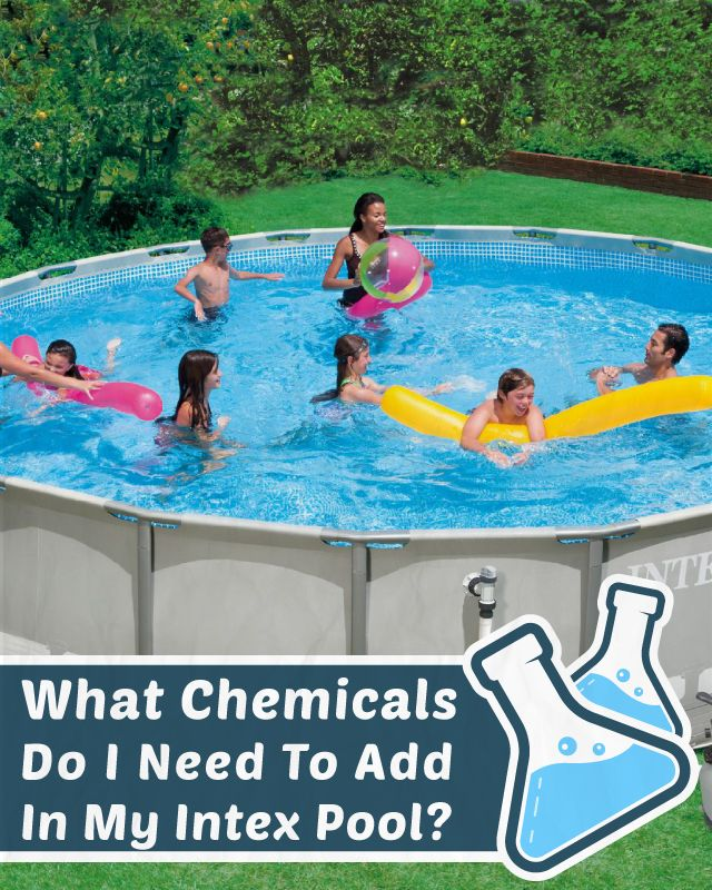The Ultimate Guide To Intex Pool Care Pool Care Intex Pool Diy Pool