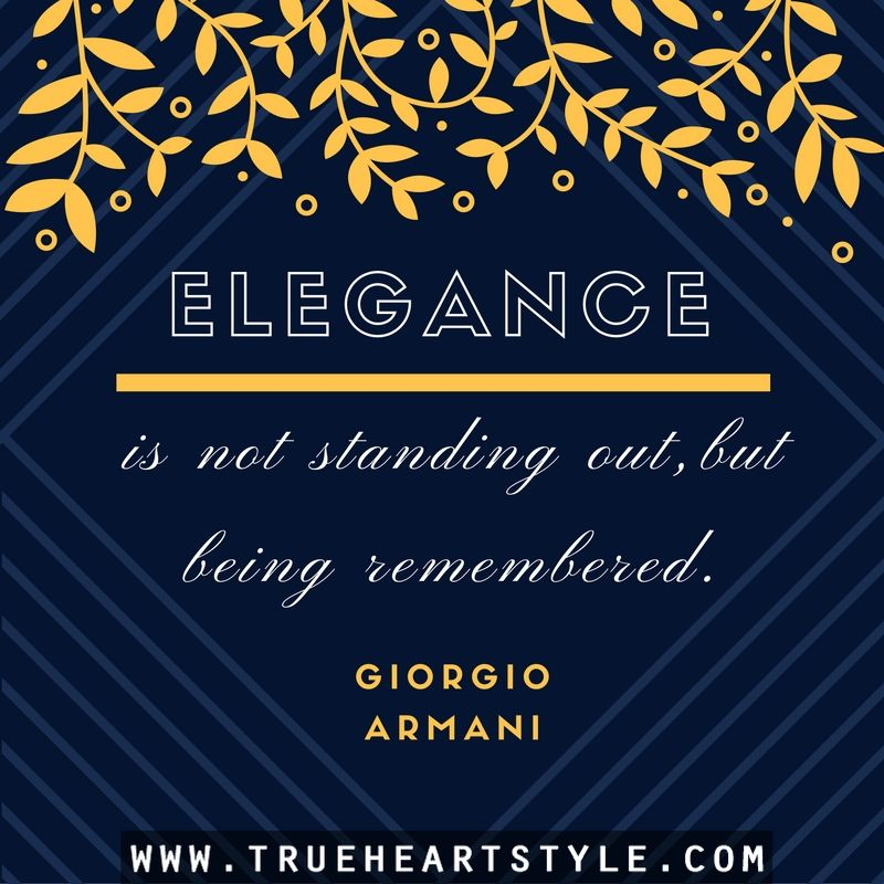 """Elegance is not standing out, but being remembered."" —Giorgio Armani"