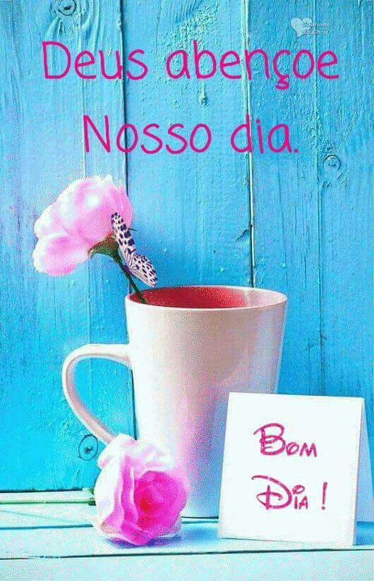 Deus Abençoe Nosso Día Bom Dia Boa Noite Frases Y Good Morning
