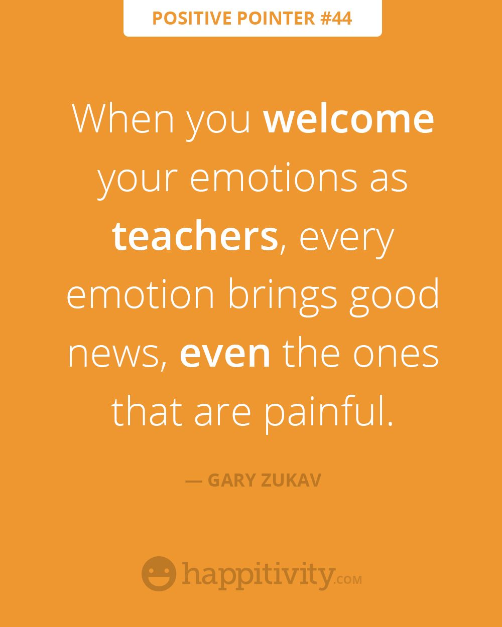 Welcome your emotions as teachers! :) www.happitivity.com #emotion #positivepointer #quote