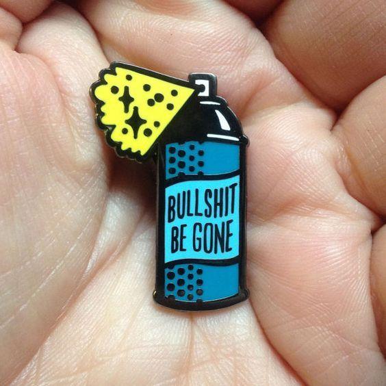 Bullsh-t verschwunden sein Spray kann Pin
