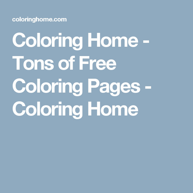 Coloring Home - Tons of Free Coloring Pages - Coloring Home