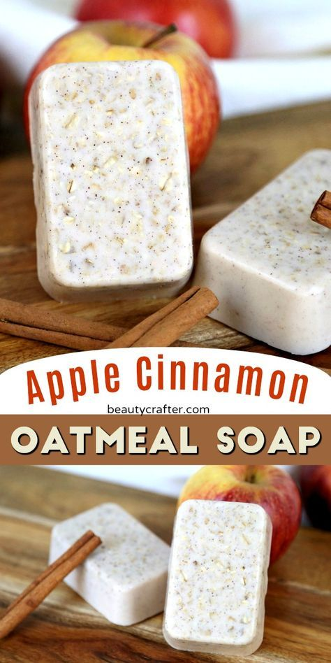 Apple Cinnamon Oatmeal Soap - Easy Melt and Pour oatmeal soap recipe. #fallcrafts