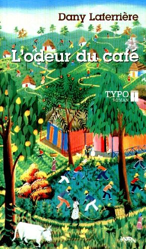 The Smell Of Coffee L Odeur Du Cafe Written By Haitian Author Dany Laferriere Coffee Quotes Funny Recommended Books To Read Coffee Humor