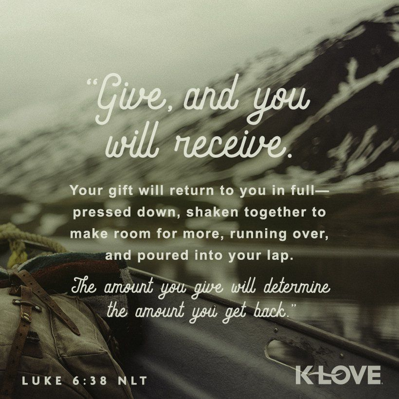 K Loves Encouraging Word Give And You Will Receive Your Gift