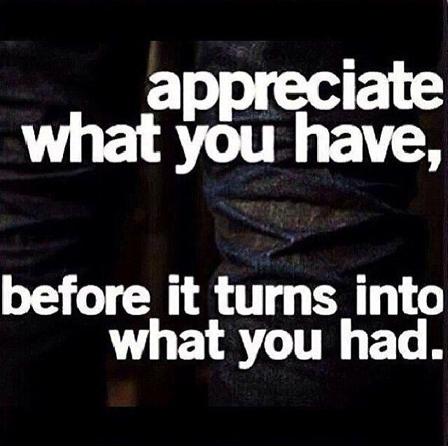 Appreciate Life Quotes: Appreciate Life Quotes Appreciate Before Instagram