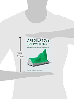 Speculative Everything Design Fiction And Social Dreaming Mit Press Speculative Fiction Childrens Books