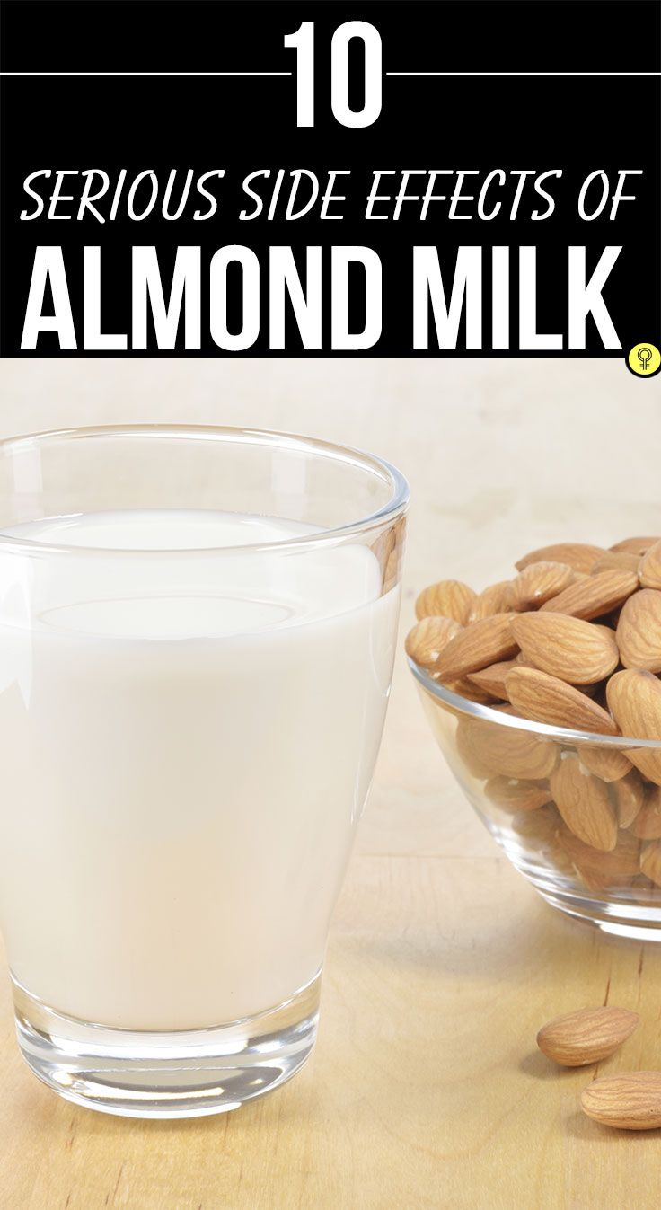 10 Serious Side Effects Of Almond Milk Almond Milk Health Benefits Almond Milk Benefits Nut Allergies