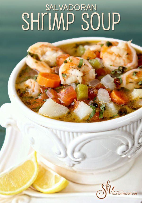 Shrimp Soup - Delicious El Salvador - She Paused 4 Thought