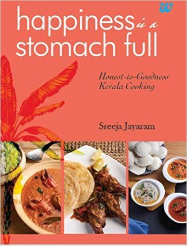 Happiness Is A Stomach Full Honest To Goodness Kerala Cooking By Sreeja Jayaraman Murungapoovu Thoran Dr Indian Cooking Indian Food Recipes Indian Cookbook