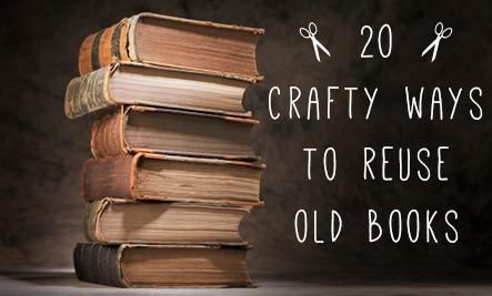 20 Ways to Reuse Old Books