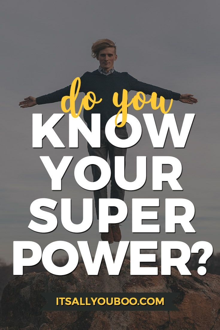 What S Your Superpower How To Find Your Strengths Find