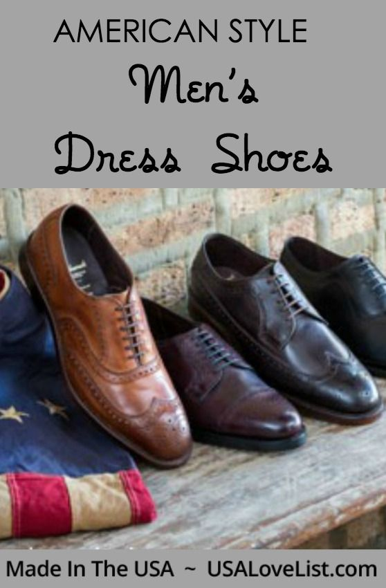 Men's Dress Shoes. Made in USA: The Ultimate Source Guide | Dress shoes. Mens fashion casual shoes. Big men fashion