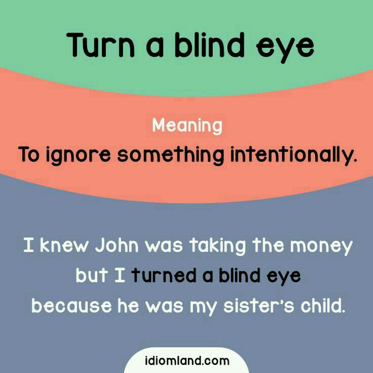 Turn a blind eye Idioms Pinterest Blind eyes, English and - politely turning down a job offer