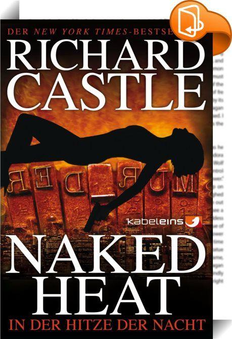 Castle 2: Naked Heat - In der Hitze der Nacht    ::  Als New Yorks bösartigster Klatschkolumnistin Cassidy Towne tot aufgefunden wird, sieht sich Heat einer ganzen Reihe Verdächtiger gegenüber. Sie alle sind bekannte Berühmtheiten und sie alle haben eindeutige Motive, Manhattans gefürchtetsten Skandalmacherin zu töten.  Heats Mordermittlung verkompliziert sich durch ein überraschendes Wiedersehen mit dem Starjournalisten Jameson Rook. Als Folge ihrer kürzlichen Trennung würde sich Nikk...