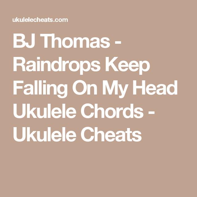 Bj Thomas Raindrops Keep Falling On My Head Ukulele Chords