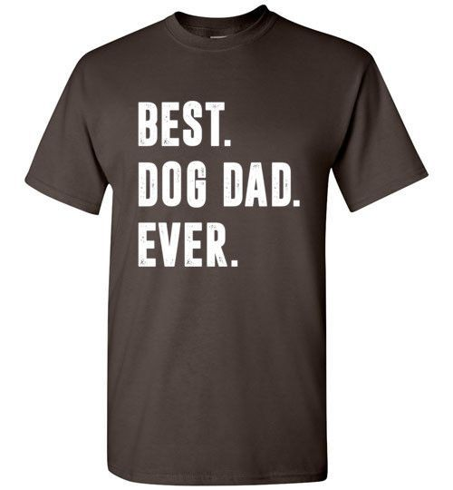Best Dog Dad Ever T Shirt