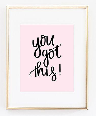 Look at this #zulilyfind! Pink 'You Got This' Print #zulilyfinds