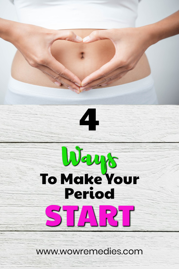 How To Make Your Period Start Home Remedies Period Period Remedies Remedies