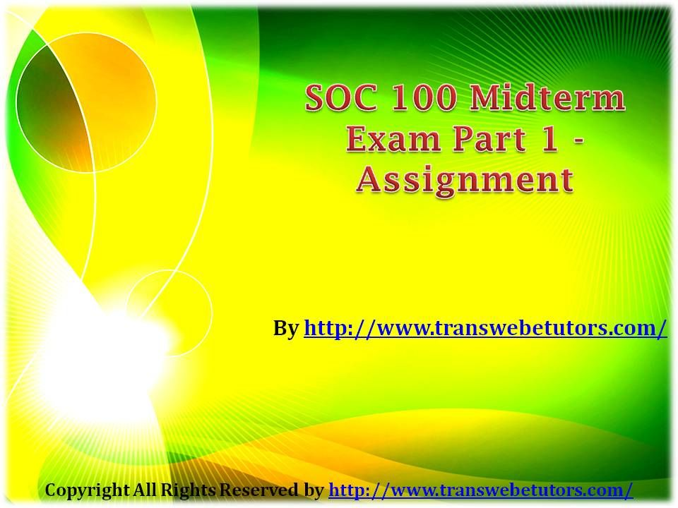 Think beyond the generel concepts of psychology with SOC 100 Midterm