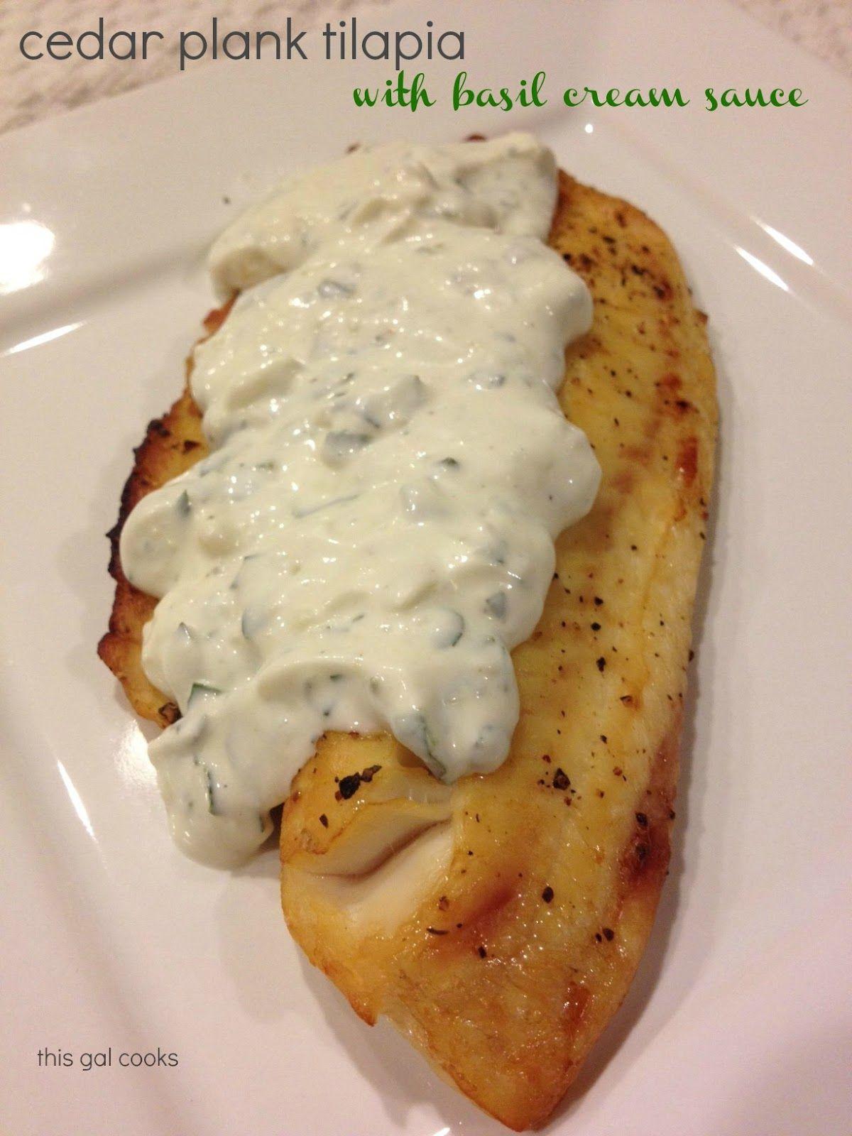 Cedar Plank Tilapia With Basil Cream Sauce Recipe Recipes Cooking Seafood Food