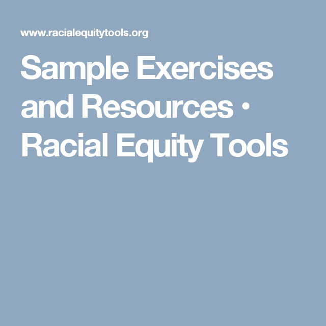 Equity Resources: Sample Exercises And Resources • Racial Equity Tools