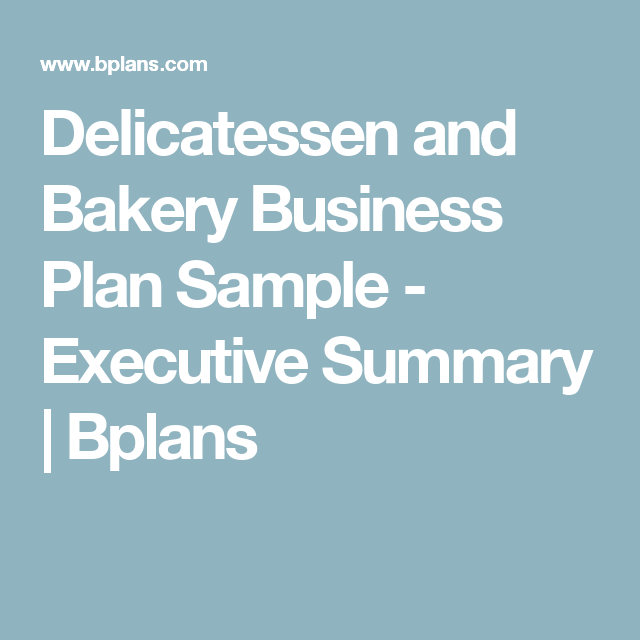 Delicatessen And Bakery Business Plan Sample  Executive Summary