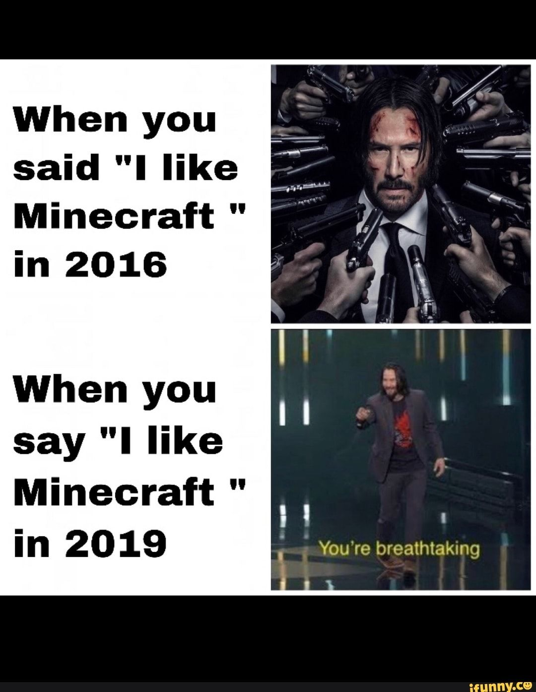 When You Said I Like Minecraft In 2016 When You Say I Like