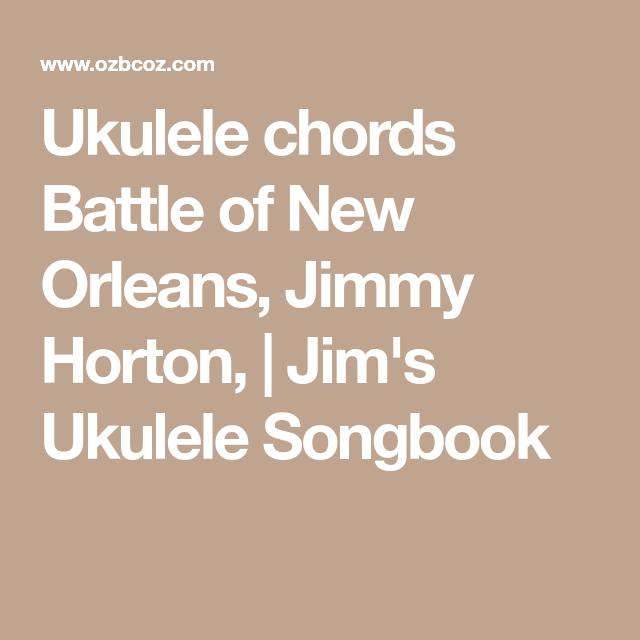 Ukulele Chords Battle Of New Orleans Jimmy Horton Jims Ukulele