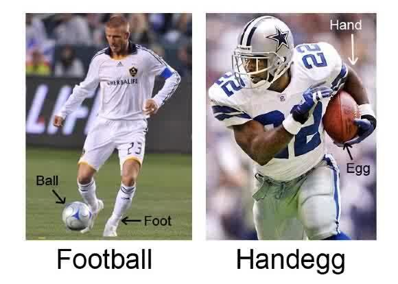 Traditional Football Vs American Football I Think These Make More Sense Personally Football Funny Memes Funny Pictures