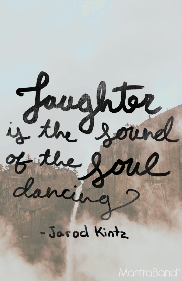 Laughter Is The Sound Of The Soul Dancing Laughter Quotes Words Inspirational Words
