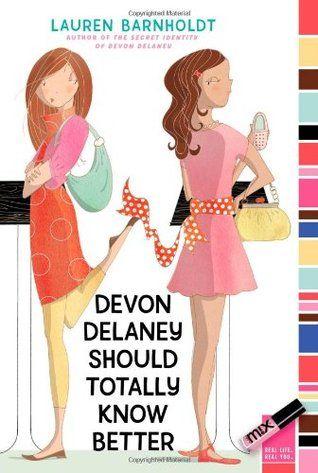 Devon Delaney Should Totally Know Better Devon Delaney 2 Delaney New Boyfriend Girls Series