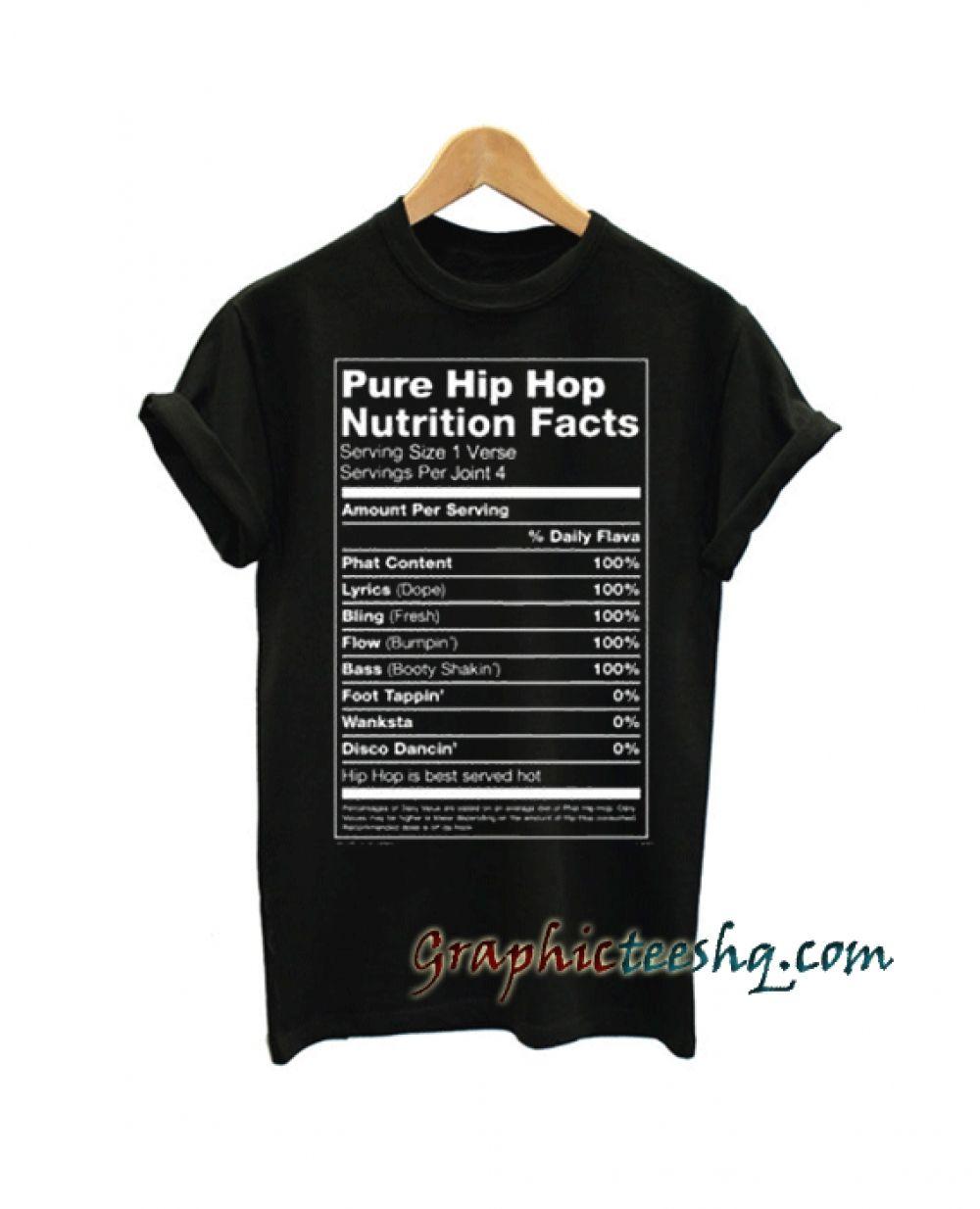 da897b27 Pure Hip Hop Nutrition Facts Tee Shirt Price: 13.50 #style #fashion #tshirts  #tee #tshirtdesign#instafashion #black #cute #art #amazing#funny  #webstagram ...
