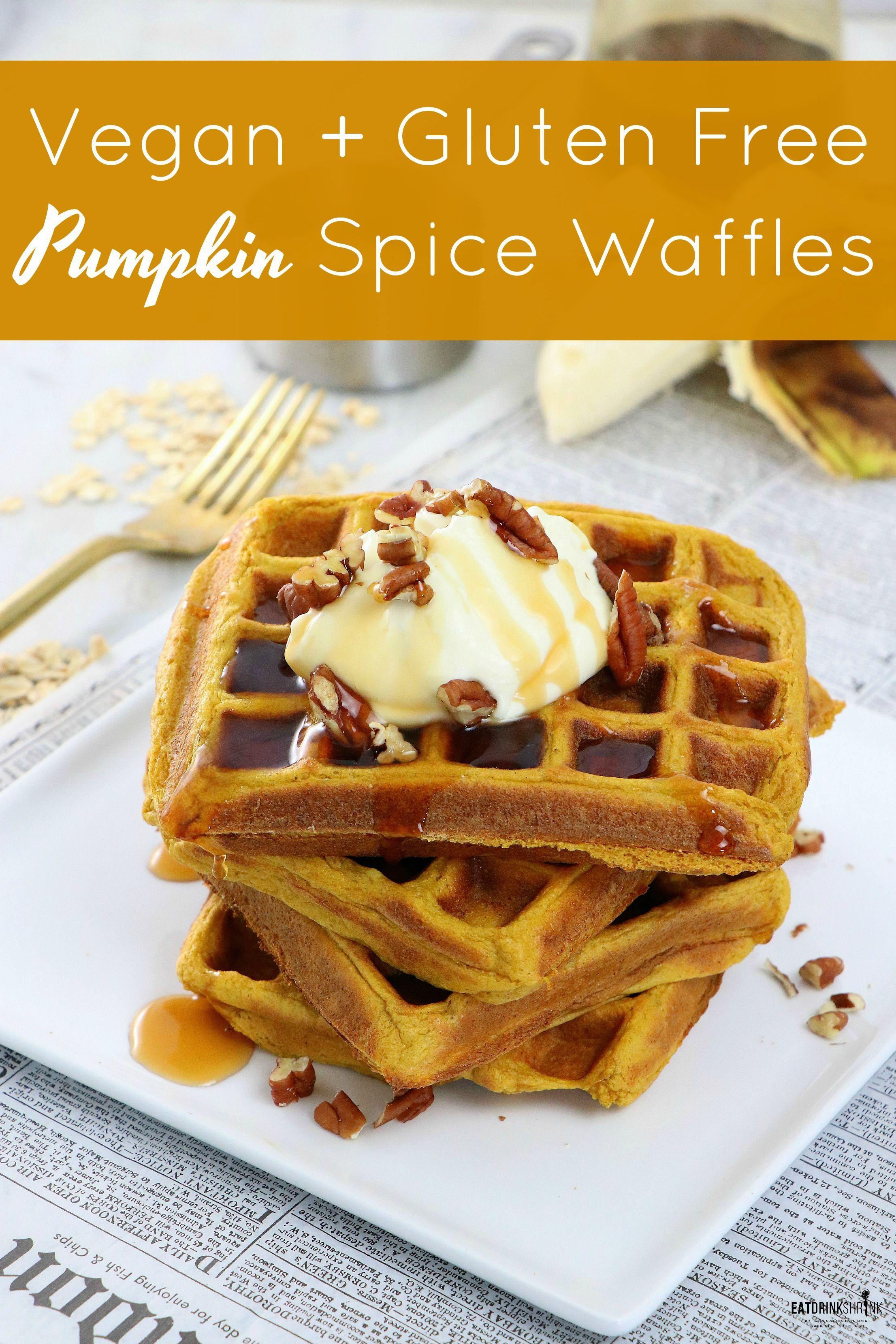Vegan Gluten Free Pumpkin Spice Waffles Recipe Gluten