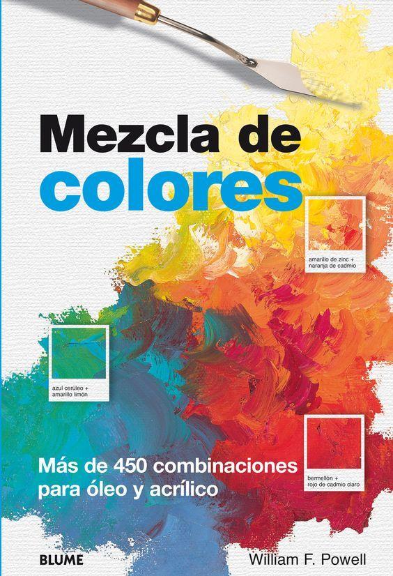 Este libro incluye consejos sobre la teor a del color tonalidades colores complementarios - Mezcla de colores para pintar ...