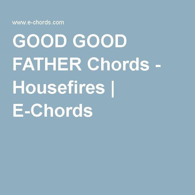 GOOD GOOD FATHER Chords - Housefires E-Chords mandolin - mandolin chord chart