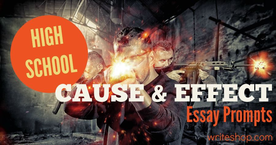 Cause And Effect Essay Prompts Help High School Students Think  Independently. Topics Include Video Games