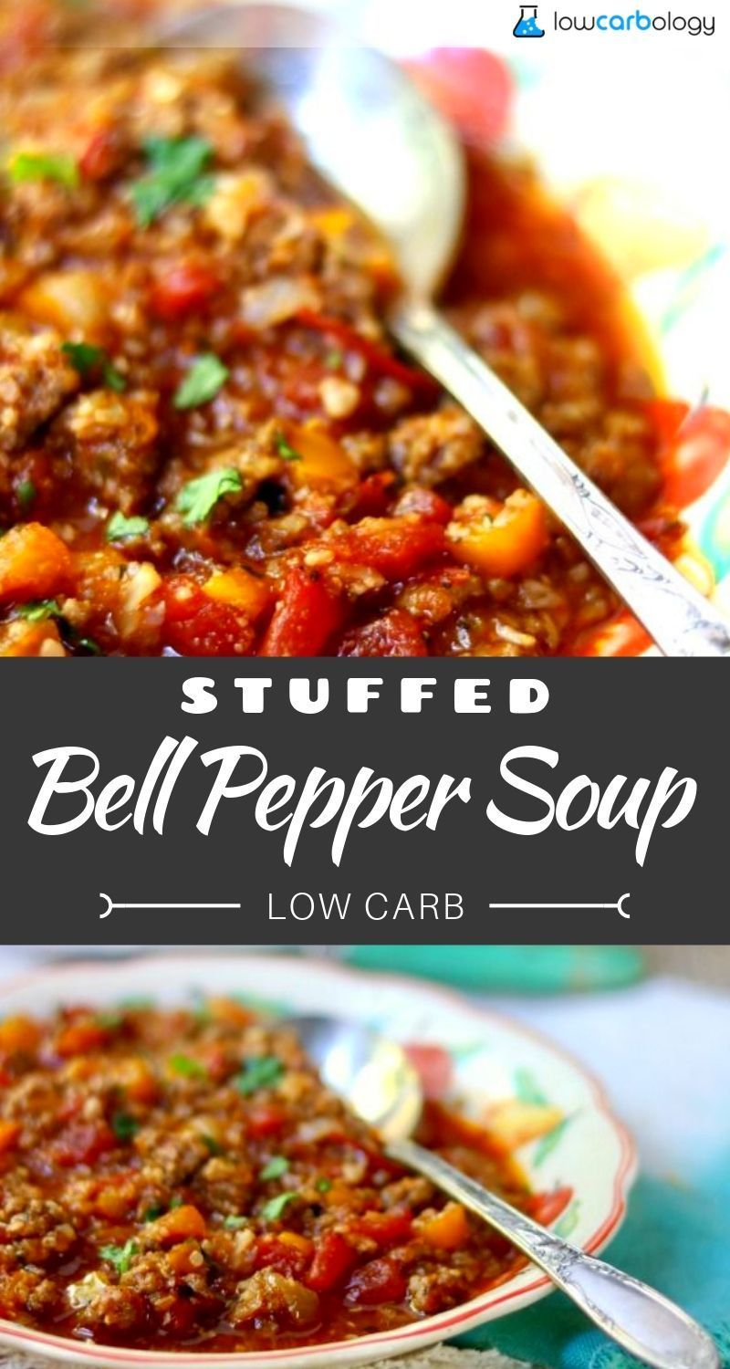 Stuffed Bell Pepper Soup Low Carb Heartiness Lowcarb Ology Recipe Stuffed Pepper Soup Stuffed Peppers Bell Pepper Soup