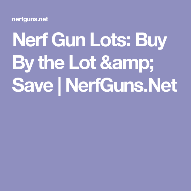 Nerf Toy Guns and Accessories