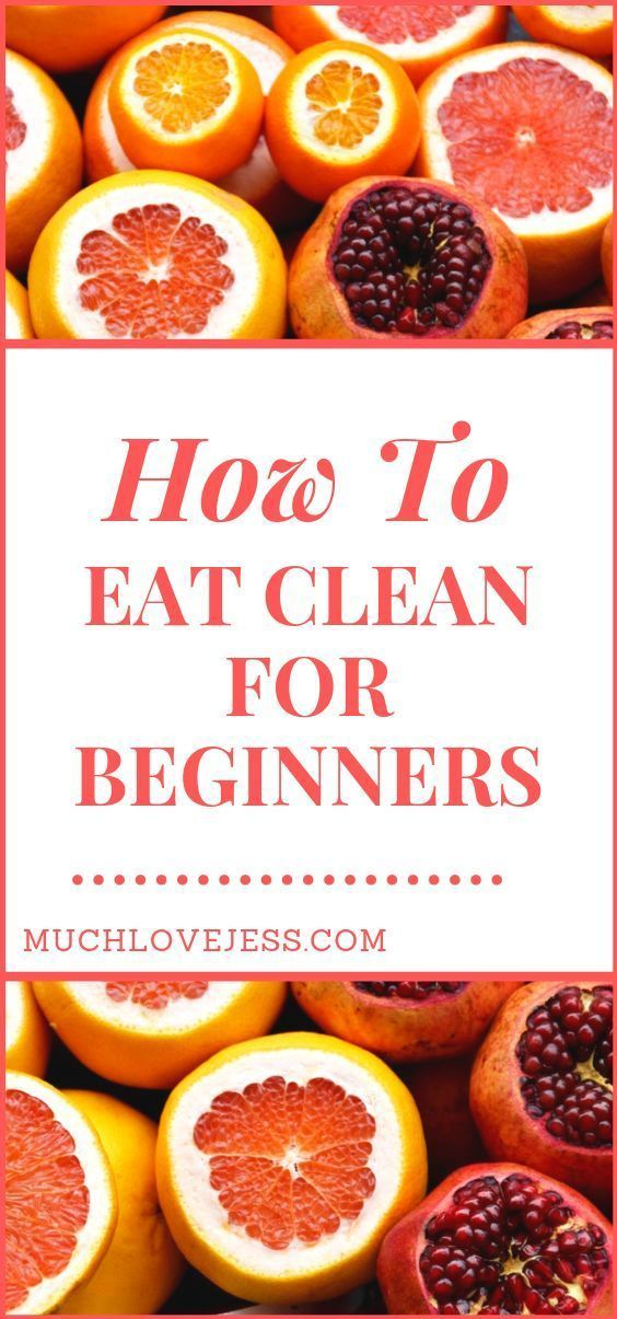 All About Clean Eating (How To Eat Clean For Beginners) - Much Love, Jess