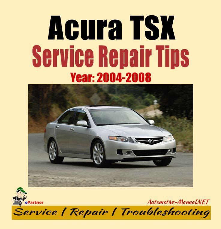 Acura Tsx 2004 2008 Service Repair Tips Acura Tsx Acura Repair Manuals