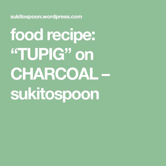 """food recipe: """"TUPIG"""" on CHARCOAL #hawaiianfoodrecipes"""