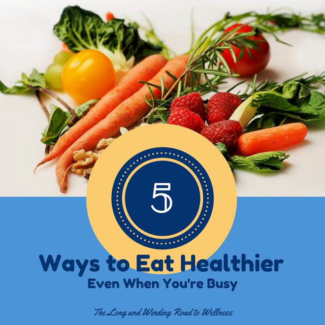 The Long and Winding Road to Wellness: 5 Ways to Eat Healthier #BrandNewMe #healthyeating