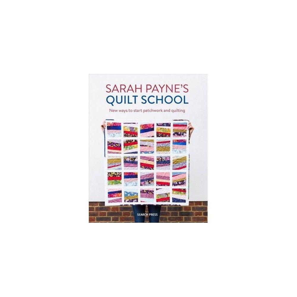 Sarah Payne's Quilt School - (Paperback)